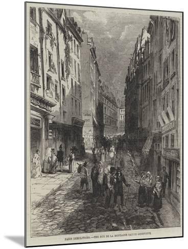 Paris Demolitions, the Rue De La Montagne Sainte Genevieve--Mounted Giclee Print