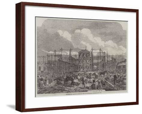 Progress of the Building for the International Exhibition of 1862--Framed Art Print