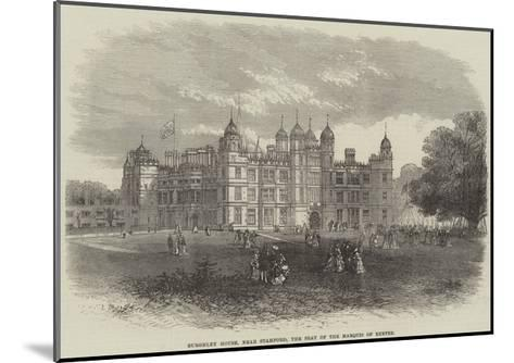 Burghley House, Near Stamford, the Seat of the Marquis of Exeter--Mounted Giclee Print