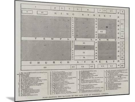 Plan Showing the Ravages of the Late Fire at Kingston, Jamaica--Mounted Giclee Print
