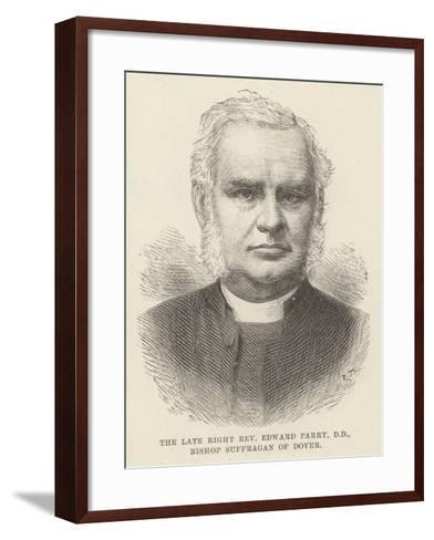 The Late Right Reverend Edward Parry, Dd, Bishop Suffragan of Dover--Framed Art Print