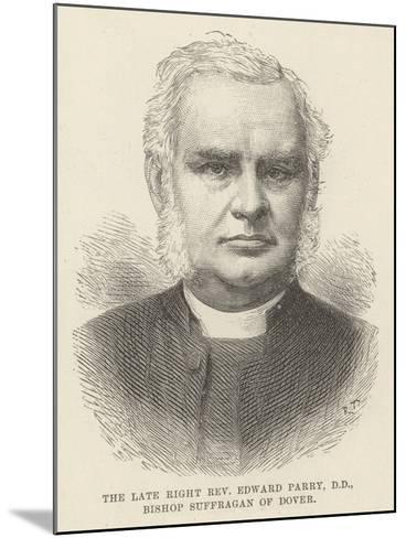The Late Right Reverend Edward Parry, Dd, Bishop Suffragan of Dover--Mounted Giclee Print