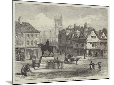 Queen-Square, Wolverhampton, with Statue of the Late Prince Consort--Mounted Giclee Print