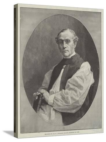 The Right Reverend Dr W D Maclagan, the New Archbishop of York--Stretched Canvas Print