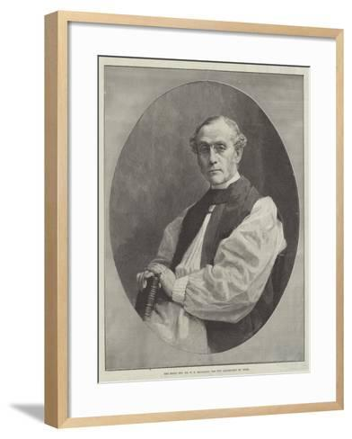 The Right Reverend Dr W D Maclagan, the New Archbishop of York--Framed Art Print