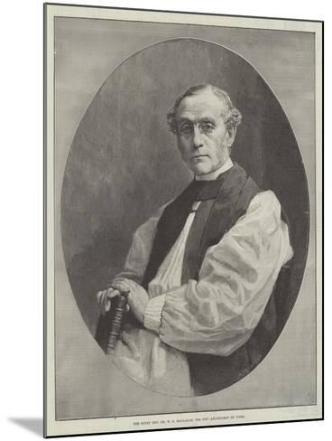 The Right Reverend Dr W D Maclagan, the New Archbishop of York--Mounted Giclee Print