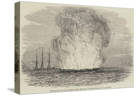 Explosion of the Portuguese Frigate Donna Maria II, at Typa--Stretched Canvas Print