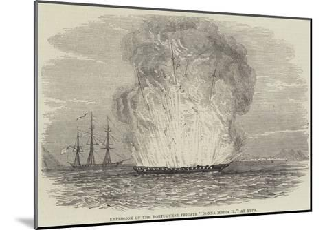 Explosion of the Portuguese Frigate Donna Maria II, at Typa--Mounted Giclee Print