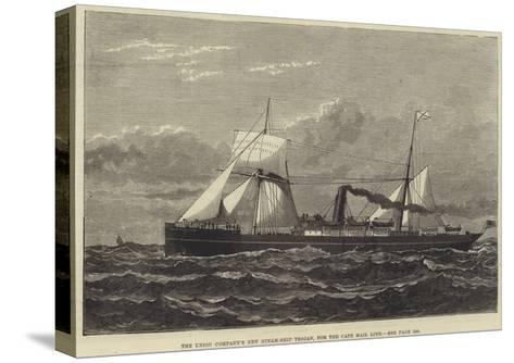 The Union Company's New Steam-Ship Trojan, for the Cape Mail Line--Stretched Canvas Print
