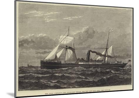 The Union Company's New Steam-Ship Trojan, for the Cape Mail Line--Mounted Giclee Print