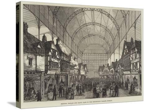 Masonic Bazaar and Fancy Fair in the Exhibition Palace, Dublin--Stretched Canvas Print