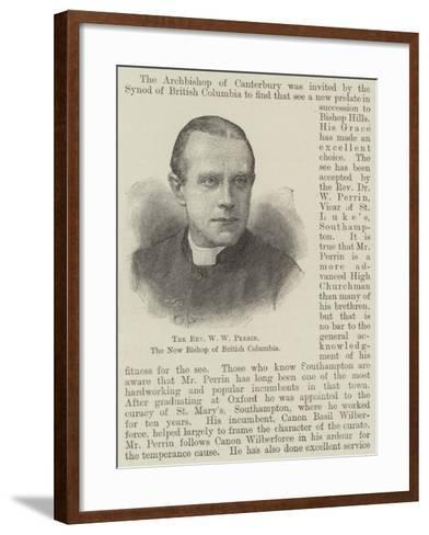 The Reverend W W Perrin, the New Bishop of British Columbia--Framed Art Print