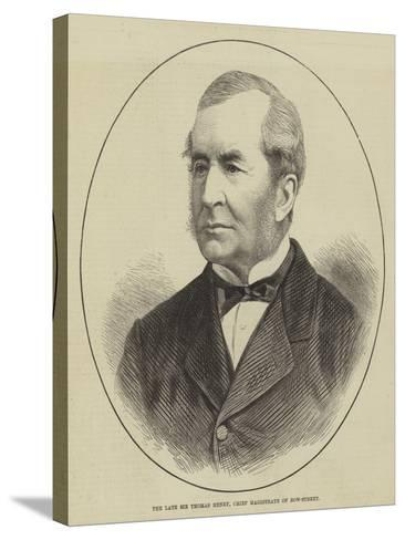 The Late Sir Thomas Henry, Chief Magistrate of Bow-Street--Stretched Canvas Print