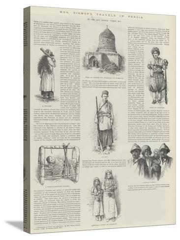 Mrs Bishop's Travels in Persia, by the Honourable George Curzon--Stretched Canvas Print