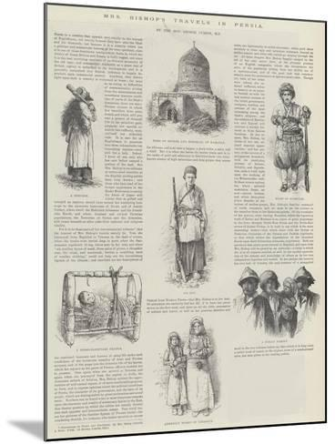 Mrs Bishop's Travels in Persia, by the Honourable George Curzon--Mounted Giclee Print