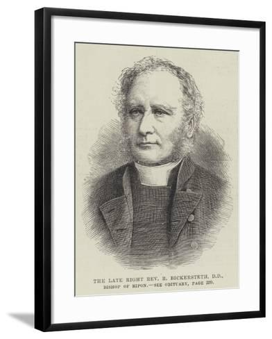 The Late Right Reverend R Bickersteth, Dd, Bishop of Ripon--Framed Art Print