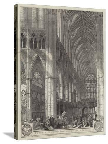 The Choir of Westminster Abbey, with New Stalls, Screen, Etc--Stretched Canvas Print