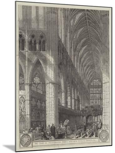 The Choir of Westminster Abbey, with New Stalls, Screen, Etc--Mounted Giclee Print