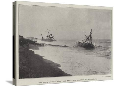 The Wreck of the Agder and the Baron Holberg Off Folkestone--Stretched Canvas Print
