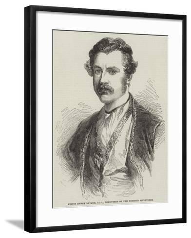 Austin Henry Layard, Lld, Discoverer of the Nimroud Sculptures--Framed Art Print