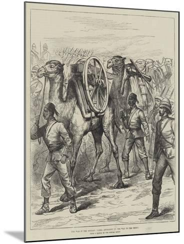 The War in the Soudan, Camel Artillery on the Way to the Front--Mounted Giclee Print