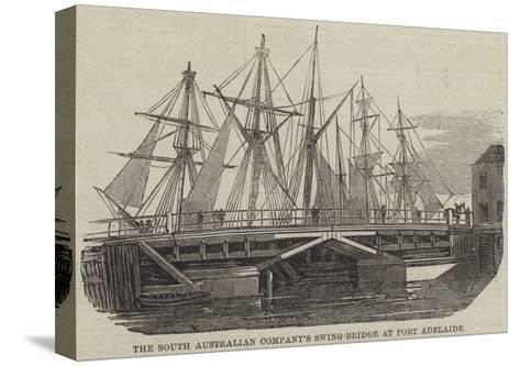 The South Australian Company's Swing-Bridge at Port Adelaide--Stretched Canvas Print