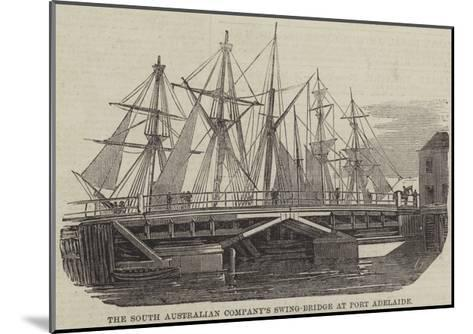 The South Australian Company's Swing-Bridge at Port Adelaide--Mounted Giclee Print