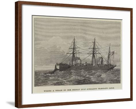 Wiring a Whale by the Persian Gulf Submarine Telegraph Cable--Framed Art Print