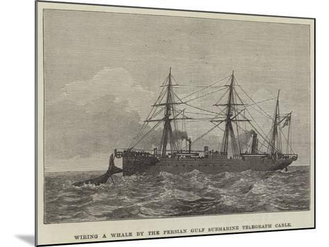 Wiring a Whale by the Persian Gulf Submarine Telegraph Cable--Mounted Giclee Print