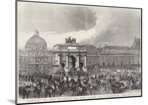 Arrival of Her Majesty in the Place Du Carrousel, Tuileries--Mounted Giclee Print