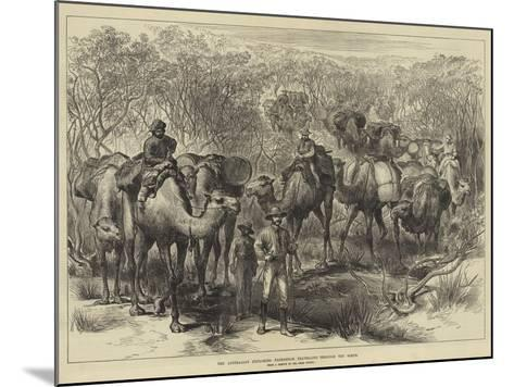 The Australian Exploring Expedition Travelling Through the Scrub--Mounted Giclee Print