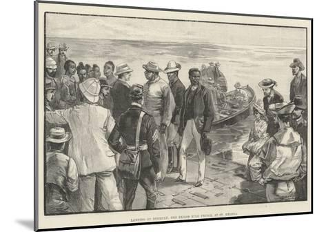 Landing of Dinizulu, the Exiled Zulu Prince, at St Helena--Mounted Giclee Print