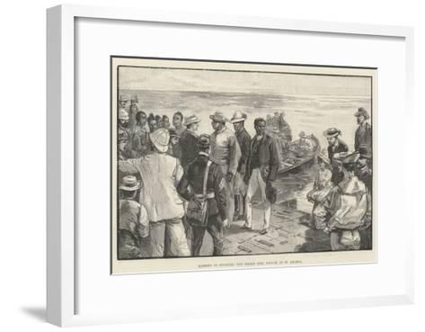 Landing of Dinizulu, the Exiled Zulu Prince, at St Helena--Framed Art Print