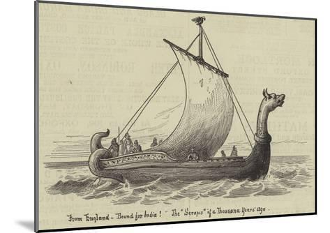 From England, Bound for India! the Serapis of a Thousand Years Ago--Mounted Giclee Print