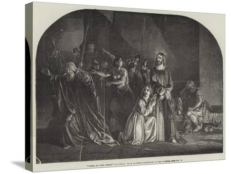 Peter Denying Christ, Exhibition of the National Institution--Stretched Canvas Print