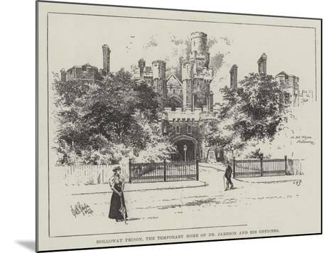 Holloway Prison, the Temporary Home of Dr Jameson and His Officers--Mounted Giclee Print