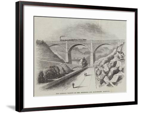 The Etheron Viaduct on the Sheffield and Manchester Railway--Framed Art Print