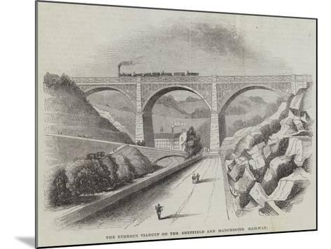 The Etheron Viaduct on the Sheffield and Manchester Railway--Mounted Giclee Print