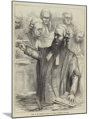 Trial of the Tichborne Claimant, Dr Kenealy Concluding His Address--Mounted Giclee Print