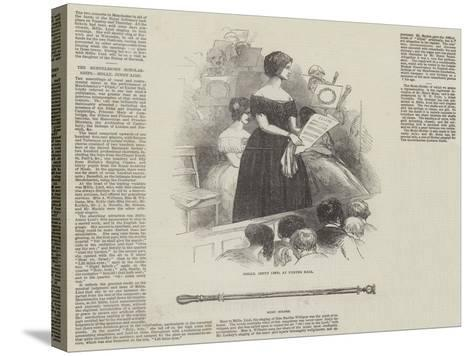 The Mendelssohn Scholarships, Mademoiselle Jenny Lind--Stretched Canvas Print