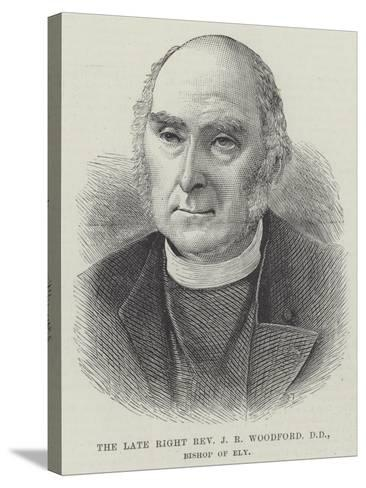 The Late Right Reverend J R Woodford, Dd, Bishop of Ely--Stretched Canvas Print