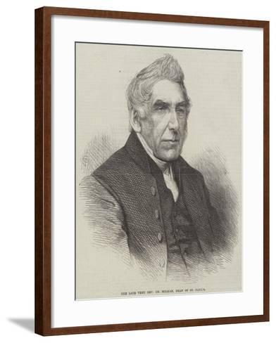 The Late Very Reverend Dr Milman, Dean of St Paul's--Framed Art Print