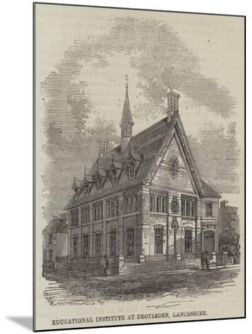 Educational Institute at Droylsden, Lancashire--Mounted Giclee Print
