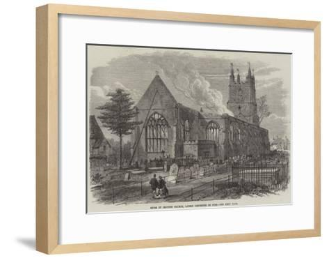 Ruins of Croydon Church, Lately Destroyed by Fire--Framed Art Print
