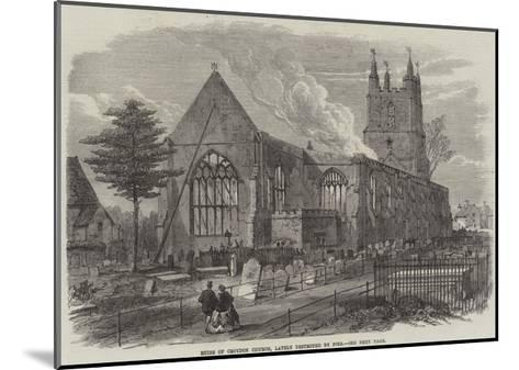 Ruins of Croydon Church, Lately Destroyed by Fire--Mounted Giclee Print