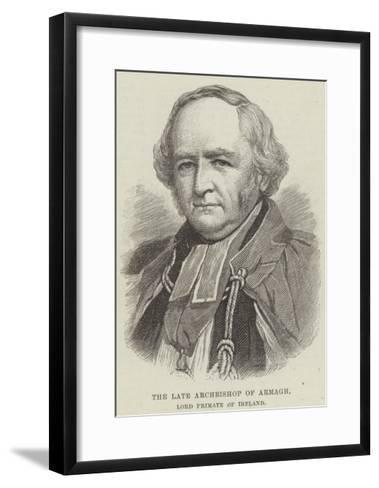The Late Archbishop of Armagh, Lord Primate of Ireland--Framed Art Print