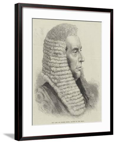 The Late Sir George Jessel, Master of the Rolls--Framed Art Print