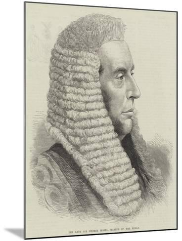 The Late Sir George Jessel, Master of the Rolls--Mounted Giclee Print
