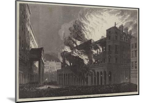 The Burning of Her Majesty's Theatre, Haymarket--Mounted Giclee Print