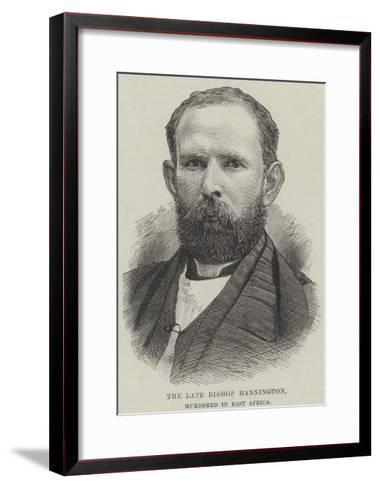The Late Bishop Hannington, Murdered in East Africa--Framed Art Print